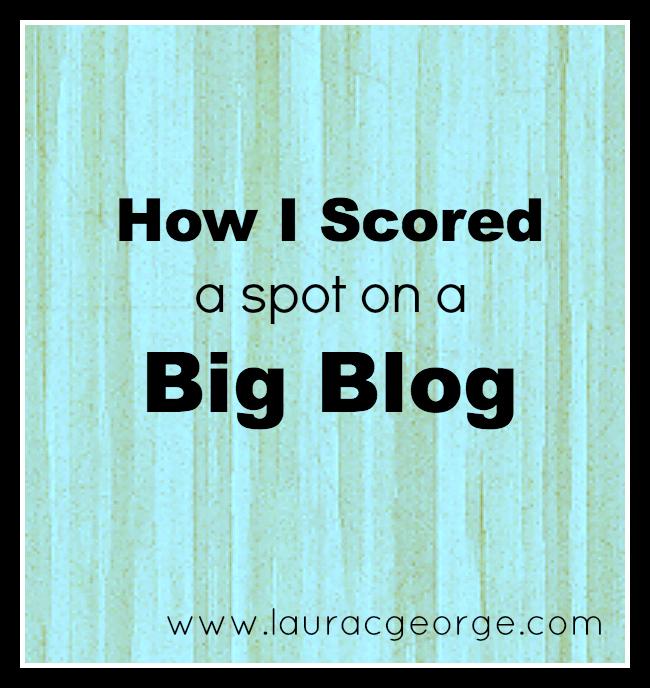 How I Scored a Spot on a Big Blog