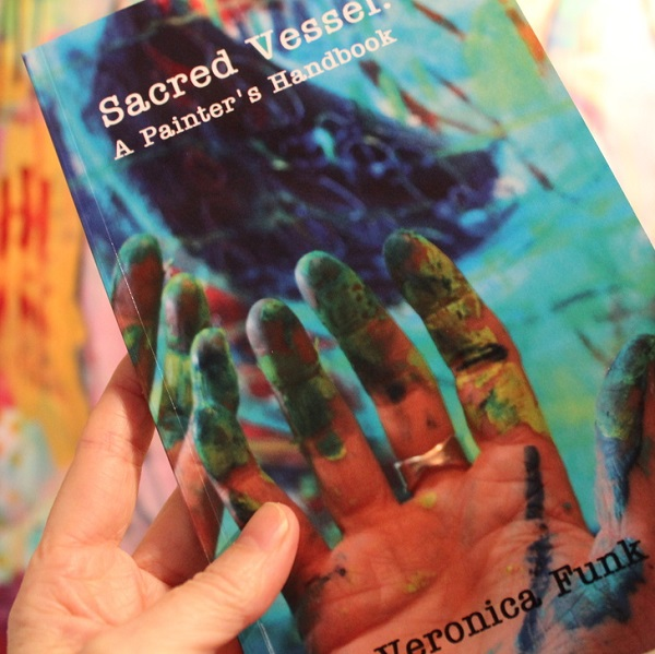 Sacred Vessel - A Painter's Handbook by Veronica Funk
