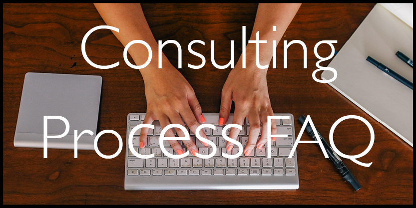 Consulting Process FAQ