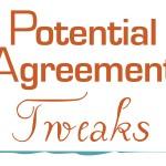 Potential Agreement Tweaks