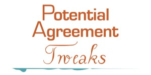 Potential Agreement Tweaks